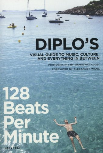 9780789324283: 128 Beats Per Minute: Diplo's Visual Guide to Music, Culture, and Everything in Between