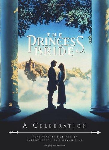 9780789324429: The Princess Bride: A Celebration