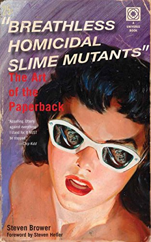 9780789324504: Breathless Homicidal Slime Mutants: The Art of the Paperback