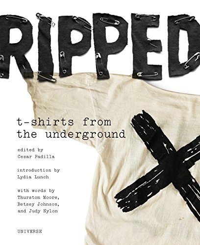 Ripped: T-Shirts from the Underground 9780789324634 A visual history of counterculture music T-shirts, spanning the defining era of indie music. Ripped is the first book to document the sh