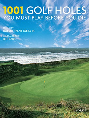9780789324665: 1001 Golf Holes You Must Play Before You Die: Revised and Updated Edition