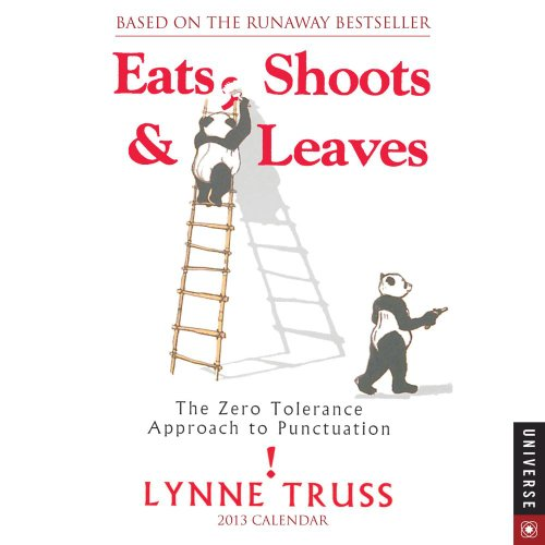 Eats, Shoots & Leaves 2013 Day-to-Day Calendar: The Zero Approach to Punctuation: Lynne Truss