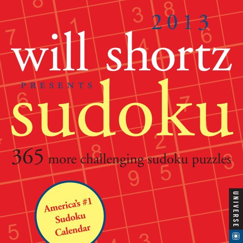 Will Shortz Presents Sudoku 2013 Day-to-Day Calendar: 365 More Challenging Sudoku Puzzles: Shortz, ...