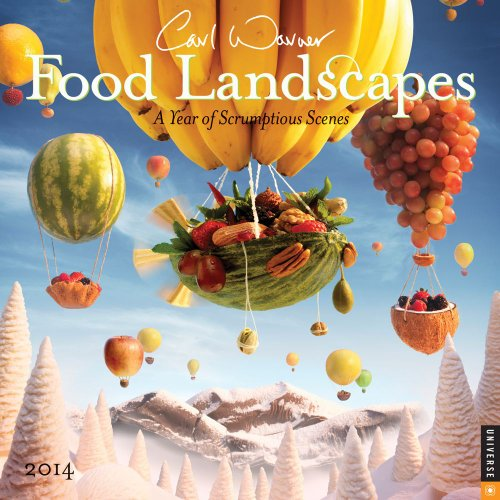 Food Landscapes 2014 Wall Calendar: A Year of Scrumptious Scenes: Warner, Carl