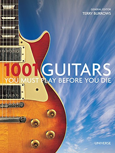 9780789327017: 1001 Guitars You Must Play Before You Die (1001 (Universe))