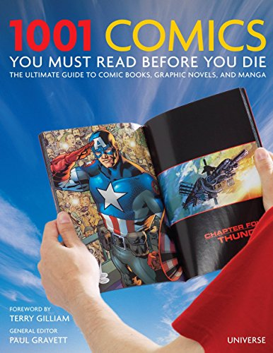 1001 Comics You Must Read Before You Die --- The Ultimate Guide to Comic Books, Graphic Novels and Manga