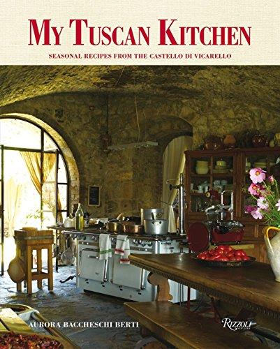 9780789327321: My Tuscan Kitchen: Seasonal Recipes from the Castello di Vicarello