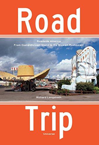 9780789327611: Road Trip: Roadside America, From Custard's Last Stand to the Wigwam Restaurant