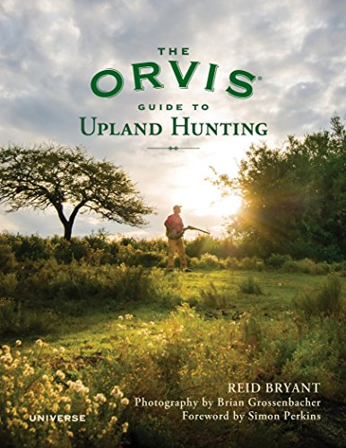 The Orvis Guide to Upland Hunting: Reid Bryant