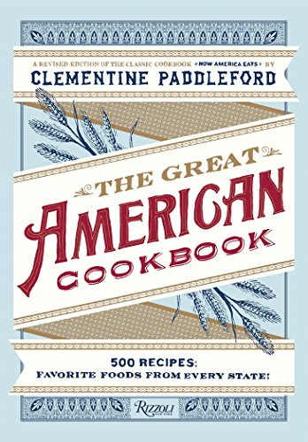 9780789329028: The Great American Cookbook: 500 Time-Tested Recipes: Favorite Food from Every State