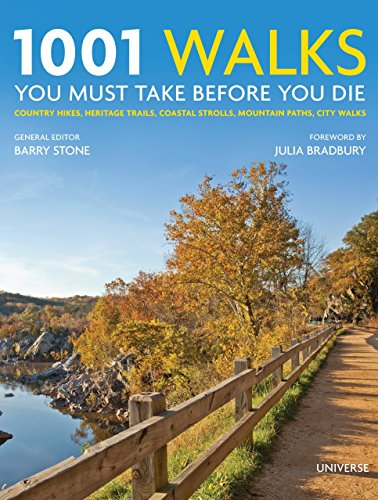 9780789329158: 1001 Walks You Must Take Before You Die: Country Hikes, Heritage Trails, Coastal Strolls, Mountain Paths, City Walks