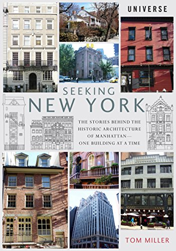 9780789329172: Seeking New York: The Stories Behind the Historic Architecture of Manhattan -- One Building at a Time