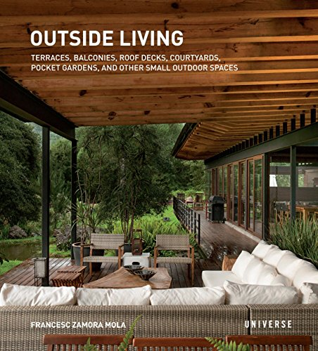 9780789329189: Outside Living: Terraces, Balconies, Roof Decks, Courtyards, Pocket Gardens, and Other Small Outdoor Spaces
