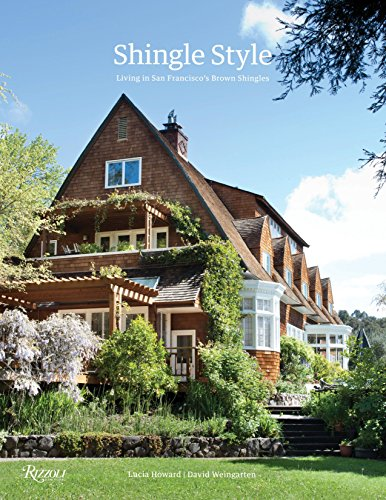 Shingle Style: Living in San Francisco's Brown Shingles: Lucia Howard