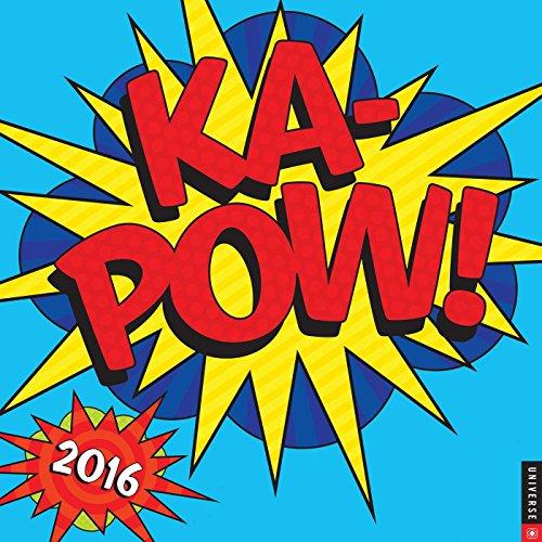 KA-POW! 2016 Wall Calendar: Universe Publishing