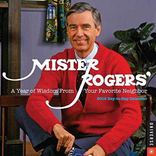 Mister Rogers 2016 Day-to-Day Calendar: A Year of Wisdom From Your Favorite Neighbor: Fred Rogers