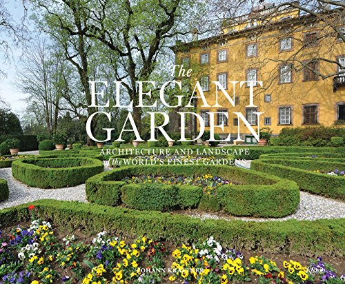 9780789331021: The Elegant Garden: Architecture and Landscape of the World's Finest Gardens