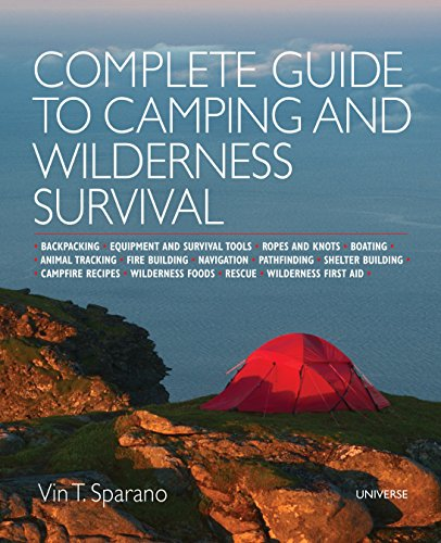 9780789331199: Complete Guide to Camping and Wilderness Survival: Backpacking. Ropes and Knots. Boating. Animal Tracking. Fire Building. Navigation. Pathfinding. ... Campfire Recipes. Rescue. Wilderness