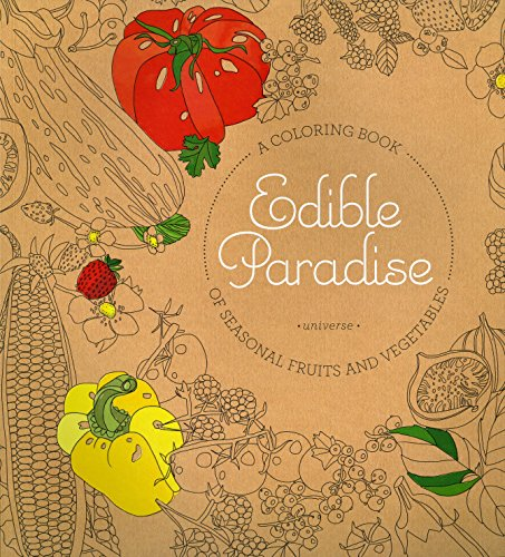 Edible Paradise: A Coloring Book of Seasonal Fruits and Vegetables: Kanelos Weiner, Jessie