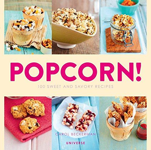9780789331311: Popcorn!: 100 Sweet and Savory Recipes