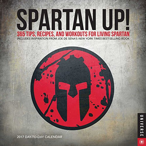 Spartan UP! 2017 Day-to-Day Calendar: 365 Tips, Recipes, and Workouts for Living Spartan: Joe DeSena