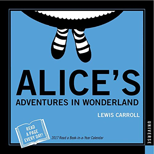 9780789331472: Alice's Adventures in Wonderland 2017 Book-In-A-Year Day-To-Day Calendar
