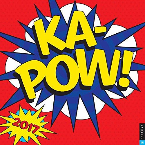 KA-POW! 2017 Wall Calendar: Universe Publishing