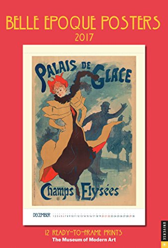 9780789332103: Belle Epoque Posters 2017 Poster Calendar: 12 Ready-To-Frame Prints from the Museum of Modern Art (Poster Wall 11x16)