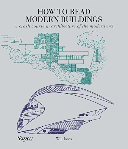 9780789332721: How to Read Modern Buildings: A Crash Course in Architecture of the Modern Era