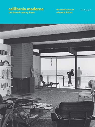 9780789336712: California Moderne and the Mid-Century Dream: The Architecture of Edward H. Fickett