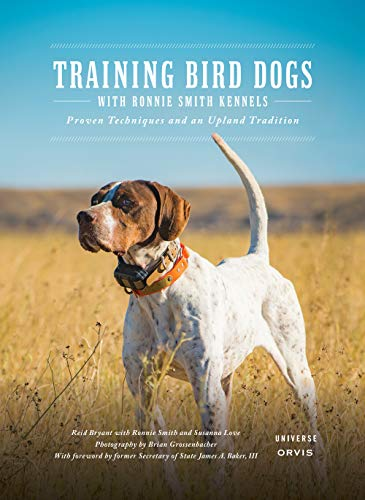 9780789336798: Training Bird Dogs with Ronnie Smith Kennels: Proven Techniques and an Upland Tradition