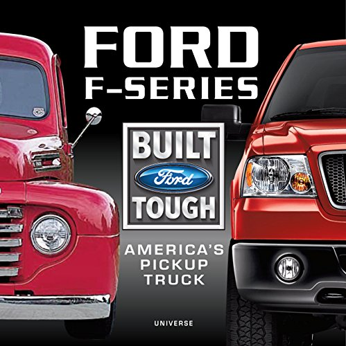 9780789399724: Ford F-Series: America's Pickup Truck: America's Pickup Truck: Yesterday, Today and Tomorrow