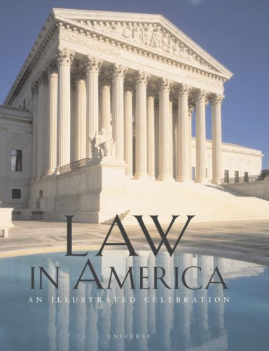 9780789399748: Law in America: An Illustrated Celebration