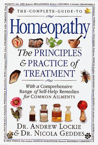 9780789401489: The Complete Guide to Homeopathy: The Principles and Practice of Treatment