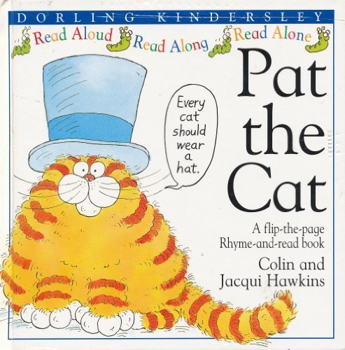 Pat the Cat (A Flip-the-Page Rhyme-and-Read Book): Colin Hawkins; Jacqui