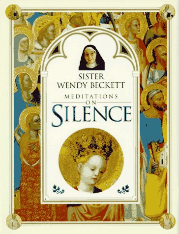 Sister Wendy Beckett Meditations on Silence (0789401800) by Beckett, Wendy