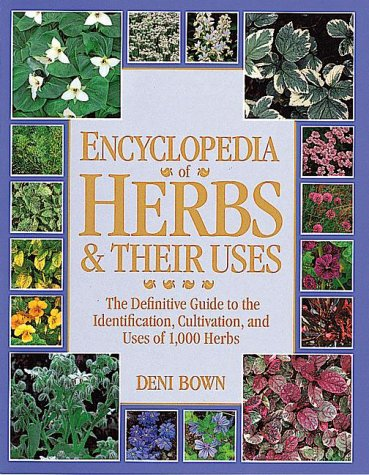 9780789401847: Encyclopedia of Herbs & Their Uses