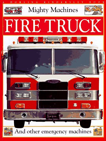 9780789402127: Fire Truck: And Other Emergency Machines (Mighty Machines)