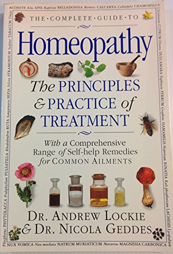 The Complete Guide to Homeopathy the Principles & Practices of Treatment