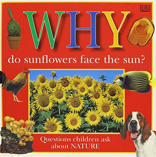 9780789411204: WHY DO SUNFLOWERS FACE THE SUN (Why Books Series)