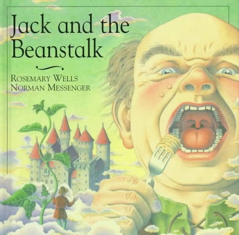 Jack and the Beanstalk (Nursery classics) (0789411709) by Messenger, Norman; Wells, Rosemary