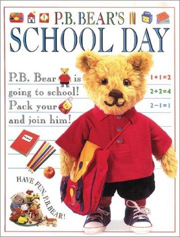 9780789411723: P.B. Bear's School Day (Pajama Bedtime (P.B.) Bear)