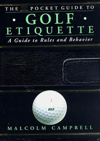 The DK Pocket Guide to Golf Etiquette: Campbell, Malcolm, Ballingall,