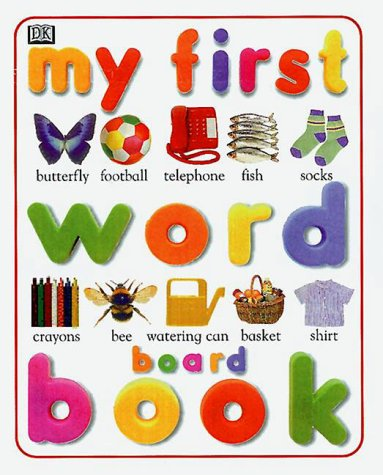 9780789415141: My First Word Board Book (My First Books (Board Books Dorling Kindersley))