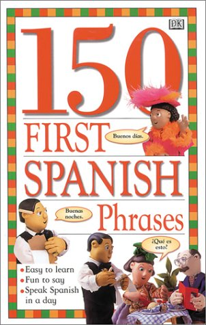 9780789415615: 150 First Spanish Phrases