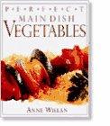 9780789416704: Perfect Main Dish Vegetables