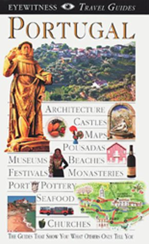 PORTUGAL WITH MADEIRA AND THE AZORES (EYEWITNESS TRAVEL GUIDES): Symington, Martin (Ed. )