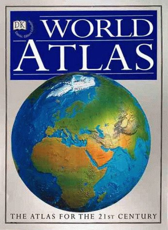 9780789419743: Dorling Kindersley World Atlas (1st ed)