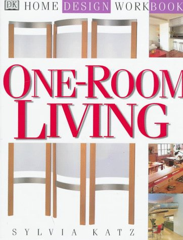 DK Home Design Workbooks: One-Room Living (0789419939) by Sylvia Katz