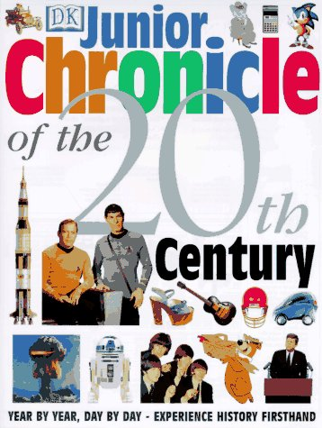 Junior Chronicle of the 20th Century: DK Publishing